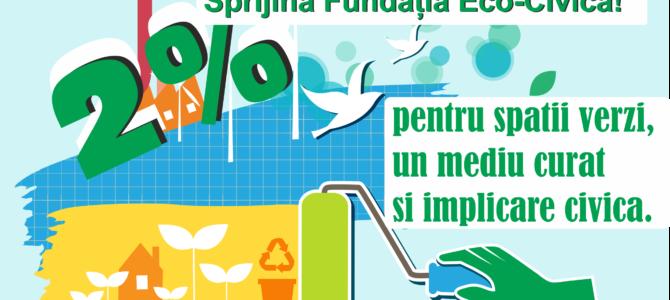 2% din impozitul pe venit pentru ECO-CIVICA, pentru spatii verzi si un mediu inconjurator sanatos!